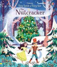 Peep Inside A Fairy Tale The Nutcracker by Anna Milbourne