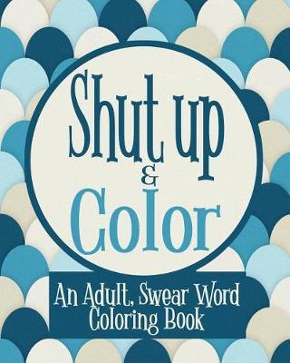 Shut Up Color Naughty Coloring Books Book In Stock