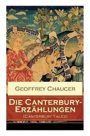 Die Canterbury-Erz hlungen (Canterbury Tales) by Geoffrey Chaucer