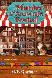 Murder at the Arts and Crafts Festival by G P Gardner