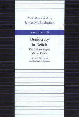 The Democracy in Deficit by James M Buchanan image