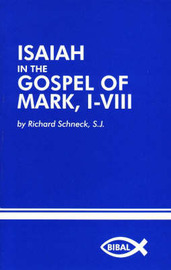 Isaiah in the Gospel of Mark, I-Viii by Richard J. Schneck image