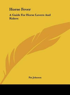 Horse Fever: A Guide for Horse Lovers and Riders by Pat Johnson image