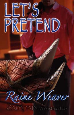 Let's Pretend by Raine Weaver