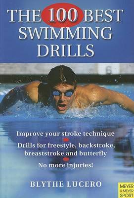 The 100 Best Swimming Drills by Blythe Lucero