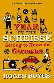 A Year in the Scheisse by Roger Boyes image