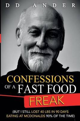 Confessions of a Fast Food Freak by DD Ander image