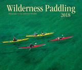 Wilderness Paddling 2018 Wall Calendar