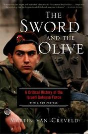 The Sword And The Olive by Martin Van Creveld
