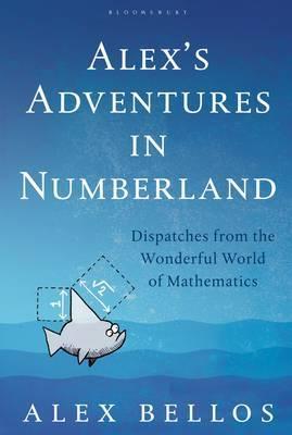 Alex's Adventures in Numberland by Alex Bellos