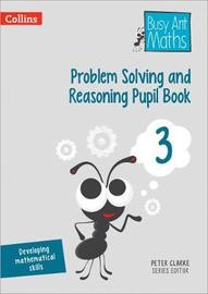 Problem Solving and Reasoning Pupil Book 3 by Peter Clarke image