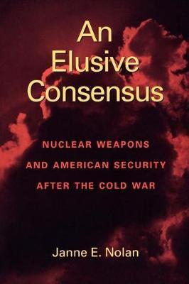 An Elusive Consensus by Janne E. Nolan image