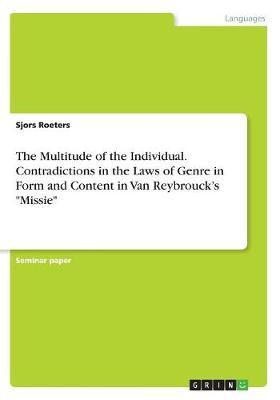 The Multitude of the Individual. Contradictions in the Laws of Genre in Form and Content in Van Reybrouck's Missie by Sjors Roeters