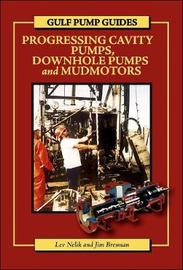 Gulf Pump Guides: Progressing Cavity Pumps, Downhole Pumps and Mudmotors by Lev Nelik image