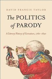 The Politics of Parody by David Francis Taylor