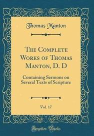 The Complete Works of Thomas Manton, D. D, Vol. 17 by Thomas Manton image