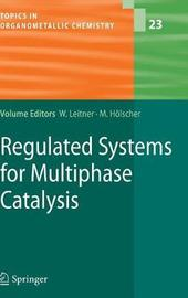 Regulated Systems for Multiphase Catalysis