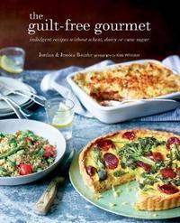 The Guilt-free Gourmet by Jordan Bourke
