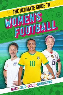 The Ultimate Guide to Women's Football by Scholastic