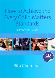 How to Achieve the Every Child Matters Standards by Rita Cheminais image