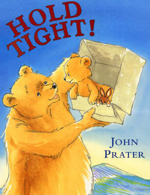 Hold Tight! by John Prater