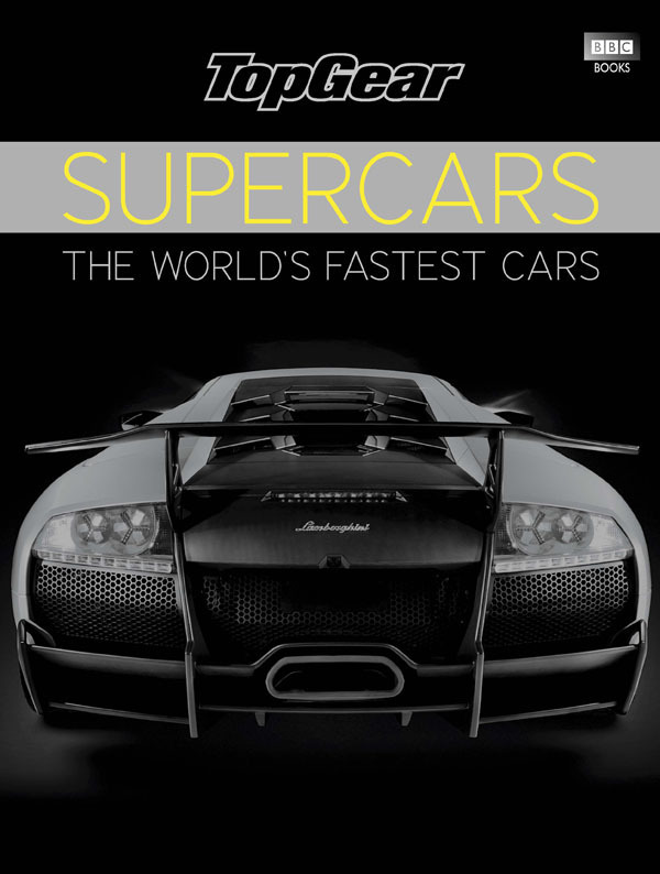"""""""Top Gear"""" Supercars: The Fastest Cars in the World"""