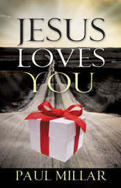 Jesus Loves You by Paul Millar