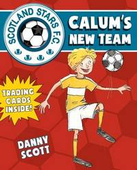 Calum's New Team by Danny Scott