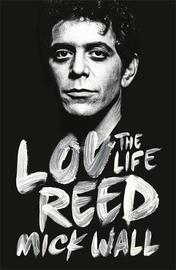 Lou Reed by Mick Wall