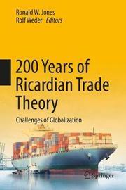 200 Years of Ricardian Trade Theory