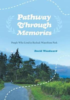 Pathway Through Memories by David Woodward