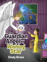The Guardian Angel and the Wishing Star by Cindy Bruce image