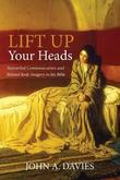 Lift Up Your Heads by John A. Davies