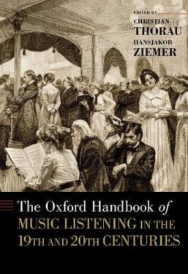 The Oxford Handbook of Music Listening in the 19th and 20th Centuries image