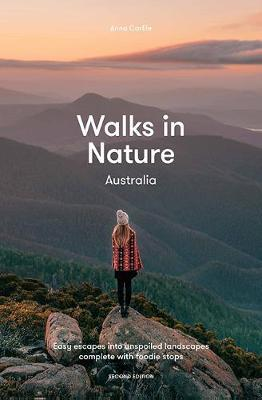 Walks in Nature: Australia 2nd ed by Anna Carlile