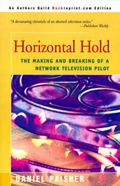 Horizontal Hold: The Making and Breaking of a Network Television Pilot by Daniel Paisner image