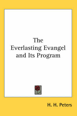 The Everlasting Evangel and Its Program by H. H. Peters image