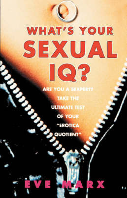What's Your Sexual Iq? by Eve Marx
