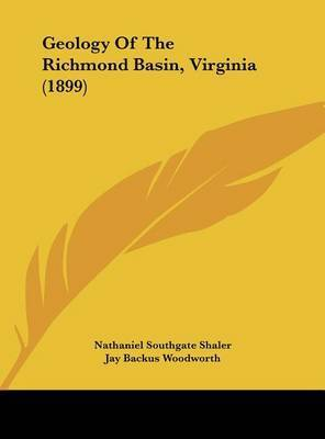 Geology of the Richmond Basin, Virginia (1899) by Jay Backus Woodworth