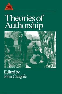 Theories of Authorship by John Caughie