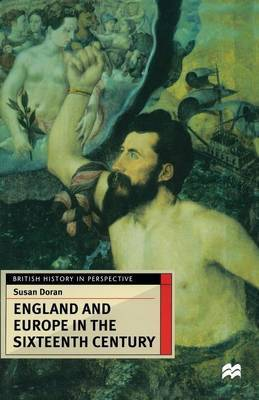 England and Europe in the Sixteenth Century by Susan Doran image