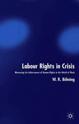Labour Rights in Crisis by W.R. Bohning image