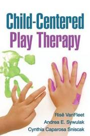 Child-Centered Play Therapy by Ris'e Vanfleet