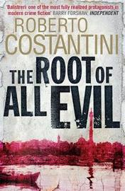 The Root of All Evil by Roberto Costantini