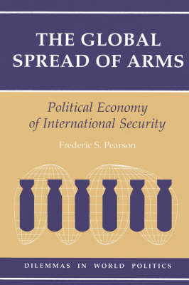 The Global Spread Of Arms by Frederic S. Pearson