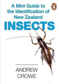 A Mini Guide to the Identification of New Zealand Insects by Andrew Crowe