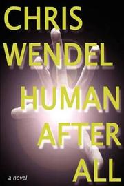 Human After All by Chris Wendel