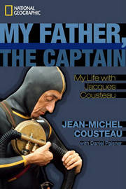 My Father, the Captain by Jean-Michel Cousteau