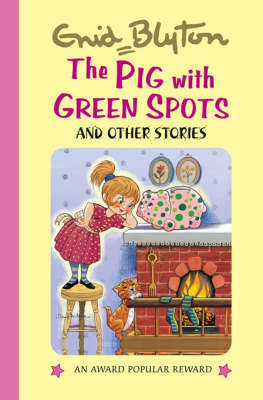 The Pig with Green Spots and Other Stories by Enid Blyton