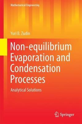 Non-equilibrium Evaporation and Condensation Processes by Yuri B. Zudin image